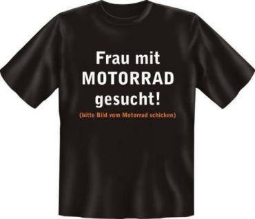 geil bedrucktes Biker Fun T-Shirt Shirts - Frau mit Motorrad gesucht - Geschenk