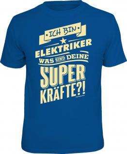 Fun T-Shirt Elektriker und Superkräfte Geburtstag Shirt Geschenk geil bedruckt
