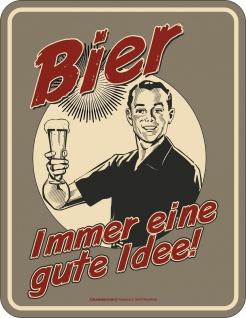 Fun Blechschild Bier - Immer eine gute Idee Schild Alu geprägt geil bedruckt