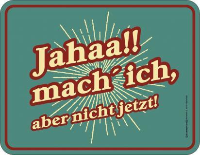 Humor Kühlschrankmagnet Jahaa , aber nicht jetzt Kühlschrank Magnet Fun Schild