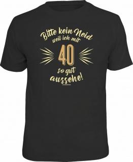 Geburtstag T-Shirt 40 Jahre - Bitte kein Neid Fun Shirt Geschenk geil bedruckt