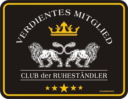 Fun Schild Alu Blechschild bedruckt + geprägt - Club der Ruheständler - Rente
