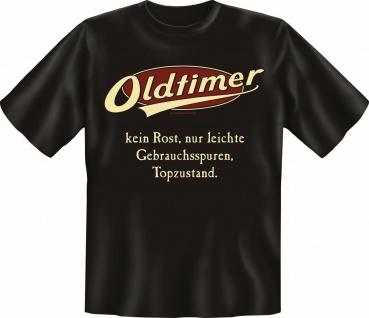 T-Shirt - Oldtimer Topzustand Kein Rost Geburtstag Shirts Geschenk geil bedruckt