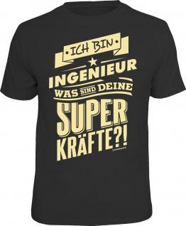 Fun T-Shirt Ingenieur und Superkräfte Geburtstag Shirt Geschenk geil bedruckt