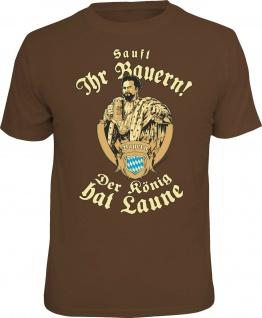 Fun T-Shirt Sauft Ihr Bauern - Der König hat Laune Oktoberfest Bayern Shirt