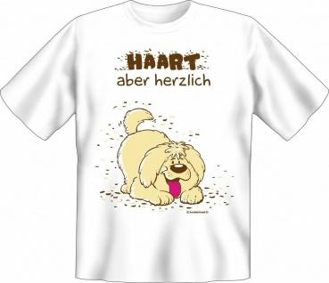 T-Shirt Hund - Haart , aber herzlich Fun Shirt Geburtstag Geschenk geil bedruckt