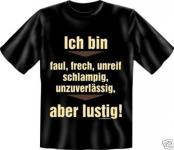 geil bedruckte Fun T-Shirts T Shirts - Ich bin aber lustig - Geburtstag Geschenk