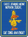 Fun Schild - Mit den Nerven am Ende Blechschild