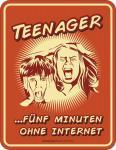 Fun Schild - Teenager ohne Internet Blechschild