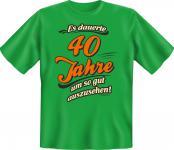 Geburtstag T-Shirt - Es dauerte 40 Jahre