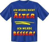 Geburtstag T-Shirt - Nicht älter Nur besser