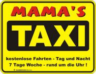 Fun Blechschild - Mama's Taxi