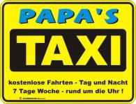 Fun Blechschild - Papa's Taxi