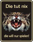 Fun Warnschilder - Die Katze tut nix