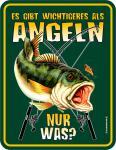 Angler Blechschild - Wichtigeres als Angeln