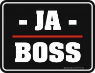Blechschild - Ja Boss
