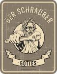 Werkstatt Blechschild Der Schrauber Gottes Fun Schild Alu geprägt geil bedruckt