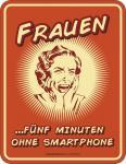 Humor Kühlschrankmagnet Frauen 5 Minuten ohne Smartphone Kühlschrank Magnet