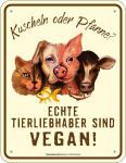 Blechschild Echte Tierliebhaber sind vegan Schild Alu geprägt geil bedruckt