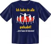 Polterabend T-Shirt - Ich habe alle gehabt