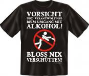 T-Shirt - Vorsicht mit Alkohol