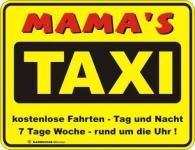 Schild Alu Blechschild geil bedruckt + geprägt - Mama Taxi - Geburtstag Geschenk