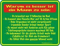 Fun Schilder Blechschild geil bedruckt + geprägt - Besser ein Mann - Geschenk
