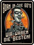 Geburtstag Blechschild Born in the 60's Fun Geschenk Schild Alu geprägt bedruckt