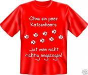 geil bedruckte Fun T-Shirts Shirt - Ohne Katzenhaare - Geburtstag Geschenk Katze