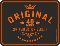Geburtstag Blechschild Original 40 Jahre zur Perfektion Schild geprägt bedruckt