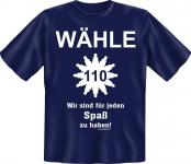 T-Shirt - Wähle 110 Für jeden Spass zu haben - Fun Shirts Geschenk geil bedruckt