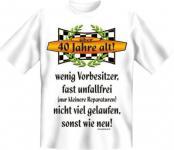 geil bedrucktes Geburtstag T-Shirt Shirts - Über 40 sonst wie neu - Geschenk