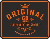 Geburtstag Blechschild Original 60 Jahre zur Perfektion Schild geprägt bedruckt