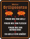 Fun Schild Meine Grillgesetze Grill Blechschild Alu geprägt bedruckt rostfrei