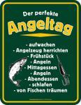 Fun Schild Der perfekte Angeltag Angler Blechschild Alu geprägt + bedruckt