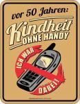Geburtstag 50 Jahre Blechschild Kindheit ohne Handy Schild Alu geprägt bedruckt