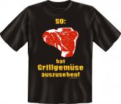 Grill T-Shirt - Grillgemüse Steak - Geburtstag Fun Shirts Geschenk geil bedruckt