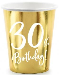 6 Papp Becher zum 30. Geburtstag Gold Metallic