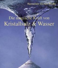 Die magische Kraft von Kristallsalz und Wasser