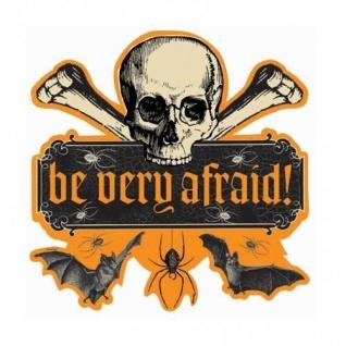 HALLOWEEN Türschild für PARTY Be Afraid ca. 38 cm groß DEKORATION 394612