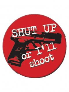 3 Aufkleber Shut up or Ill Shoot