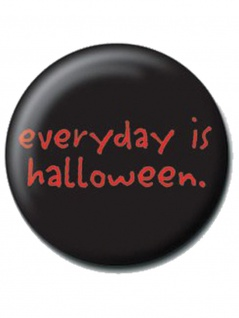 2 Button Everyday is Halloween