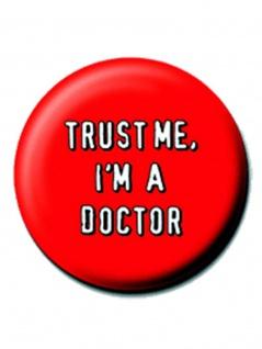 2 Button Trust me I`m a Doktor