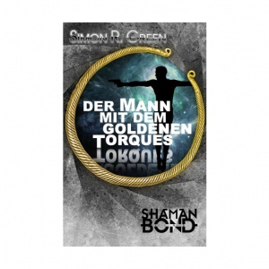 Der Mann mit dem goldenen Torques - Shaman Bond 1