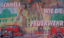 Flagge Fahne Schnell wie die Feuerwehr 90 x 150 cm