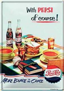 Blechpostkarte Pepsi Cola with Pepsi of course - Vorschau