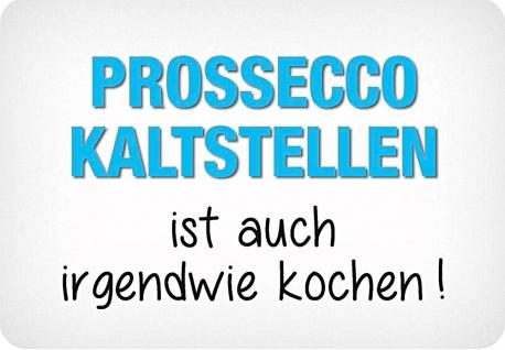 Kult-Hänger Prosecco Kaltstellen