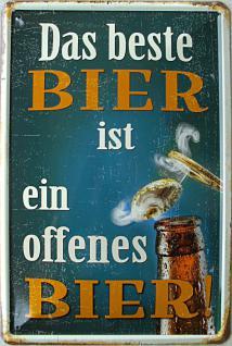 Das beste Bier ist ein offenes Bier Blechschild