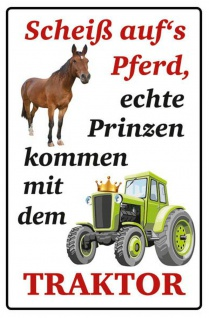 Scheiss aufs Pferd (Traktor) Blechschild