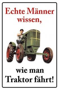 Echte Männer wissen wie man Traktor fährt Blechschild